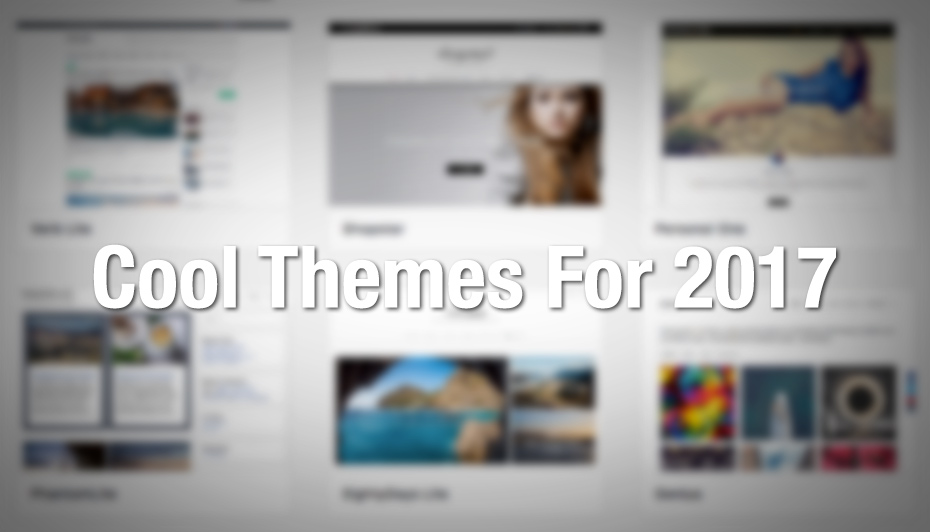 Cool WordPress Themes For 2017
